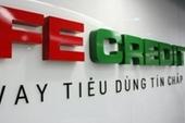 Vụ khách hàng không vay tiền bỗng nhiên bị nợ xấu tại Fe Credit Cập nhật diễn biến mới nhất