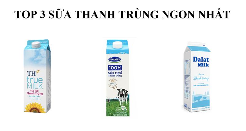 Top 3 thương hiệu sữa tươi thanh trùng ngon nhất hiện nay